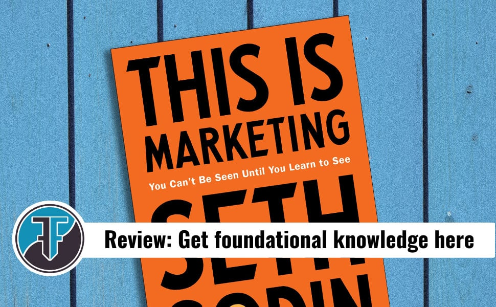 """Consider """"This Is Marketing"""" like a 101 course: Review"""