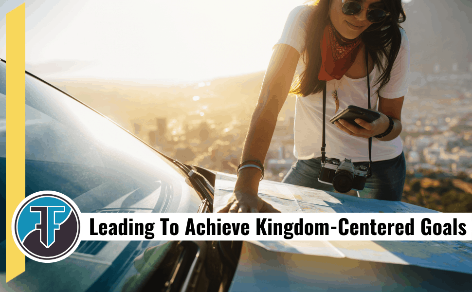 3 Questions Every Church Leader Should Be Able To Answer. Leading to Achieve Kingdom-Centered Goals.