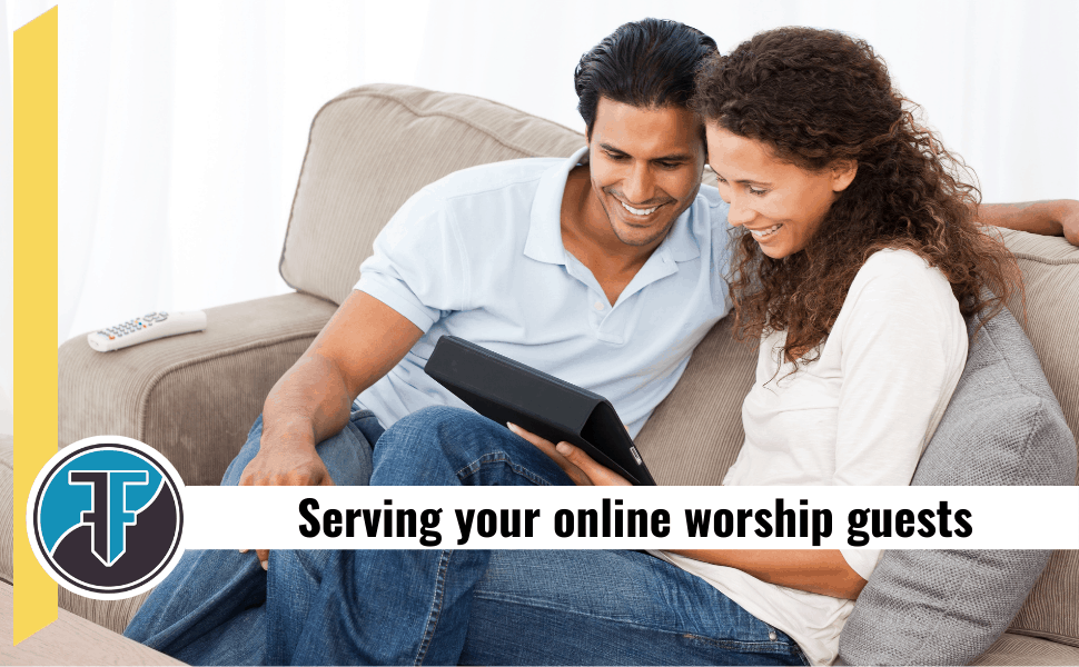 Online worship and serving your guests